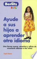 Descargar el libro libro Ayude A Sus Hijos A Aprender Otro Idioma