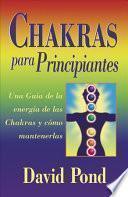 Descargar el libro libro Chakras Para Principiantes