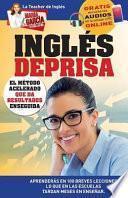 Descargar el libro libro Inglés Deprisa: Aprenderás En 100 Breves Lecciones Los Que En Las Escuelas Tardan Meses En Enseñar