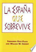 Descargar el libro libro La España Que Sobrevive