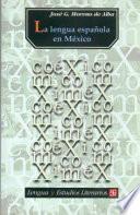 Descargar el libro libro La Lengua Española En México