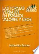 libro Las Formas Verbales En Español. Valores Y Usos