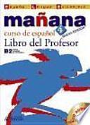 Descargar el libro libro Mañana 4 Libro Del Profesor