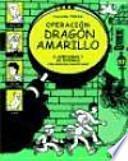 Descargar el libro libro Operación Dragón Amarillo