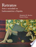 Descargar el libro libro Retratos: Arte Y Sociedad En Latinoamerica Y Espana