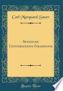 libro Spanische Conversations Grammatik (classic Reprint)