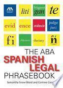 Descargar el libro libro The Aba Spanish Legal Phrasebook