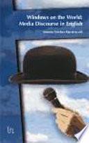 Descargar el libro libro Windows On The World: Media Discourse In English