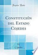 Descargar el libro libro Constitución Del Estado Cojedes (classic Reprint)