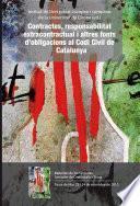 Descargar el libro libro Contractes, Responsabilitat Extracontractual I Altres Fonts D'obligacions Al Codi Civil De Catalunya