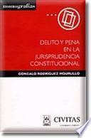 libro Delito Y Pena En La Jurisprudencia Constitucional