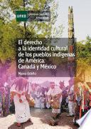 Descargar el libro libro El Derecho A La Identidad Cultural De Los Pueblos Indígenas De América: Canadá Y México