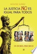 Descargar el libro libro La Justicia No Es Igual Para Todos