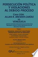Descargar el libro libro Persecucion Politica Y Violaciones Al Debido Proceso. Caso Cidh Allan R. Brewer Carias Vs. Venezuela. Tomo I
