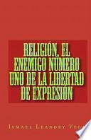 libro Religion, El Enemigo Numero Uno De La Libertad De Expresion / Religion, The Number One Enemy Of Freedom Of Expression