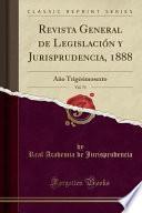 libro Revista General De Legislacion Y Jurisprudencia, 1888, Vol. 73
