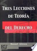 Descargar el libro libro Tres Lecciones De Teoría Del Derecho