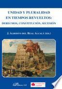 Descargar el libro libro Unidad Y Pluralidad En Tiempos Revueltos. Derechos, Constitución, Secesión