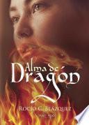 Descargar el libro libro Alma De Dragón