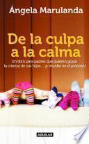 Descargar el libro libro De La Culpa A La Calma