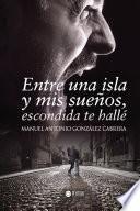 Descargar el libro libro Entre Una Isla Y Mis Sueños, Escondida Te Hallé