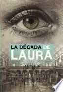 Descargar el libro libro La Década De Laura