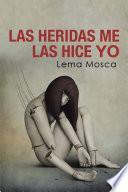 libro Las Heridas Me Las Hice Yo