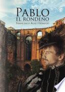 Descargar el libro libro Pablo El Rondeño