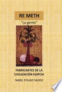 Descargar el libro libro Re Meth  La Gente  Fabricantes De La CivilizaciÓn Egipcia