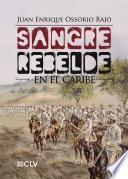 libro Sangre Rebelde En El Caribe