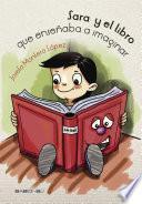 Descargar el libro libro Sara Y El Libro Que Enseñaba A Imaginar