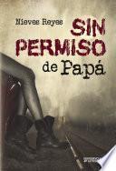 Descargar el libro libro Sin Permiso De Papá