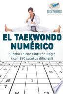 libro El Taekwondo Numérico | Sudoku Edición Cinturón Negro (¡con 240 Sudokus Difíciles!)
