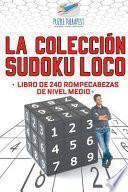 libro La Coleccion Sudoku Loco   Libro De 240 Rompecabezas De Nivel Medio