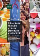 Descargar el libro libro AlimentaciÓn, NutriciÓn Y CÁncer: PrevenciÓn Y Tratamiento