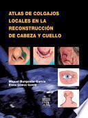 Descargar el libro libro Atlas De Colgajos Locales En La Reconstrucción De Cabeza Y Cuello