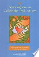Descargar el libro libro Como Mejorar El Cuidado Paliativo: