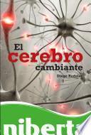 Descargar el libro libro El Cerebro Cambiante