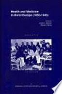 Descargar el libro libro Health And Medicine In Rural Europe (1850 1945)