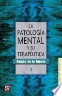 Descargar el libro libro La Patología Mental Y Su Terapéutica, I