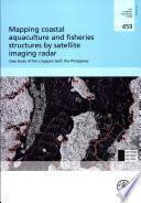 Descargar el libro libro Mapping Coastal Aquaculture And Fisheries Structures By Satellite Imaging Radar