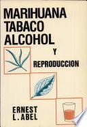 Descargar el libro libro Marihuana, Tabaco, Alcohol Y Reproducción