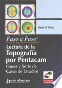 libro Paso A Paso   Lectura De La Topografía Por Pentacam