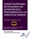 Descargar el libro libro Soporte Nutricional En Patologías Con Alteración En El Procesamiento De Hidratos De Carbono