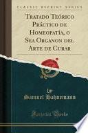 libro Tratado Teórico Práctico De Homeopatía, O Sea Organon Del Arte De Curar (classic Reprint)