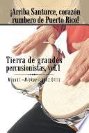 libro ¡arriba Santurce, Corazón Rumbero De Puerto Rico! Tierra De Grandes Percusionistas