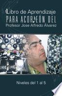 Descargar el libro libro Libro De Aprendizaje Para Acorden Del Profesor Jose Alfredo Alvarez