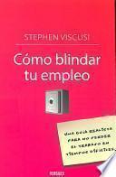 Descargar el libro libro Cómo Blindar Tu Empleo