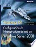 Descargar el libro libro Configuración De Infraestructura De Red De Windows Server 2008. Training Kit. Mcts. Examen 70 642