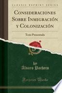 Descargar el libro libro Consideraciones Sobre Inmigración Y Colonización